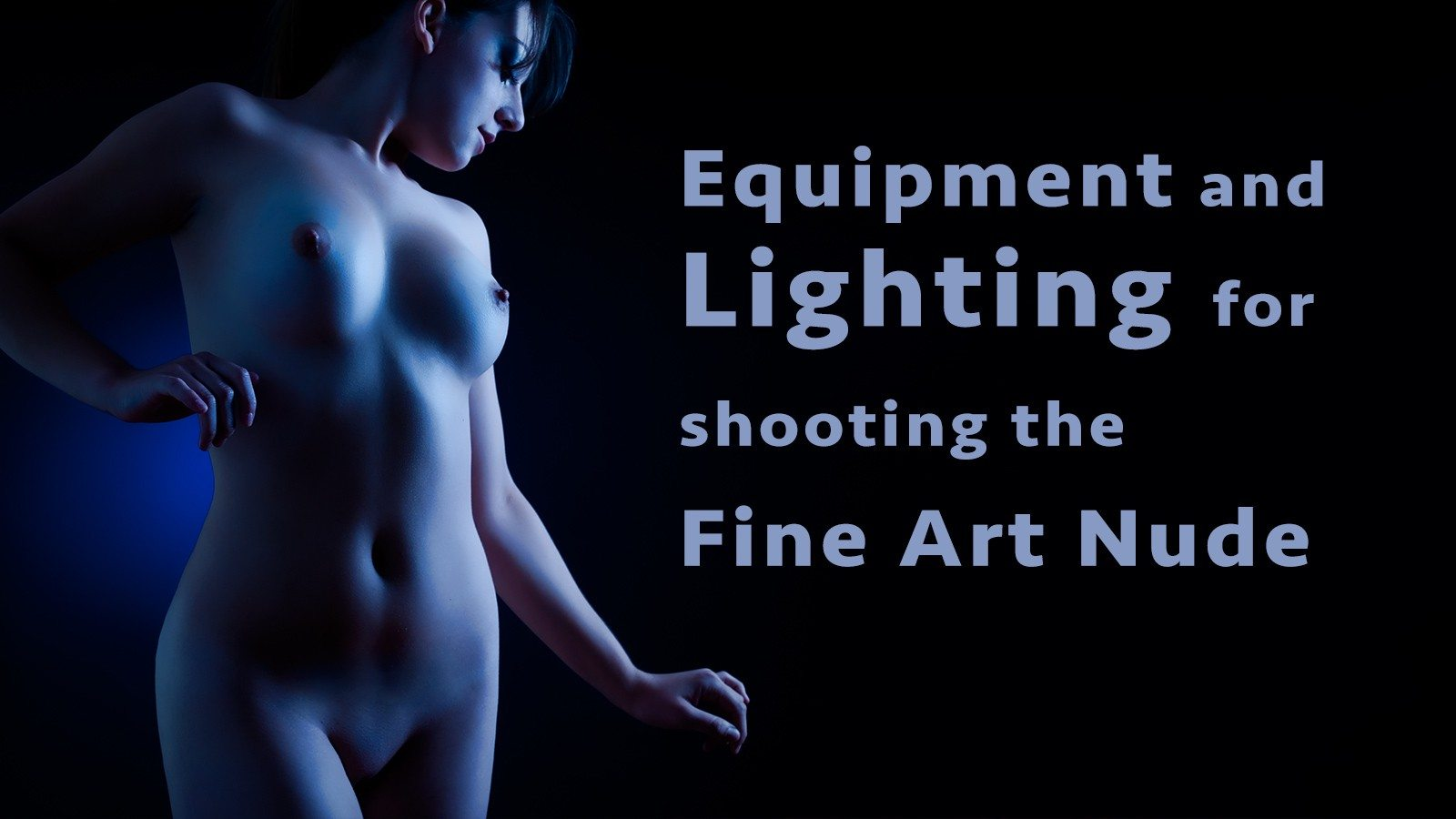 Photo of Equipment And Lighting For Shooting The Female Nude