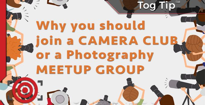Why you should join a camera club or a photography meetup group