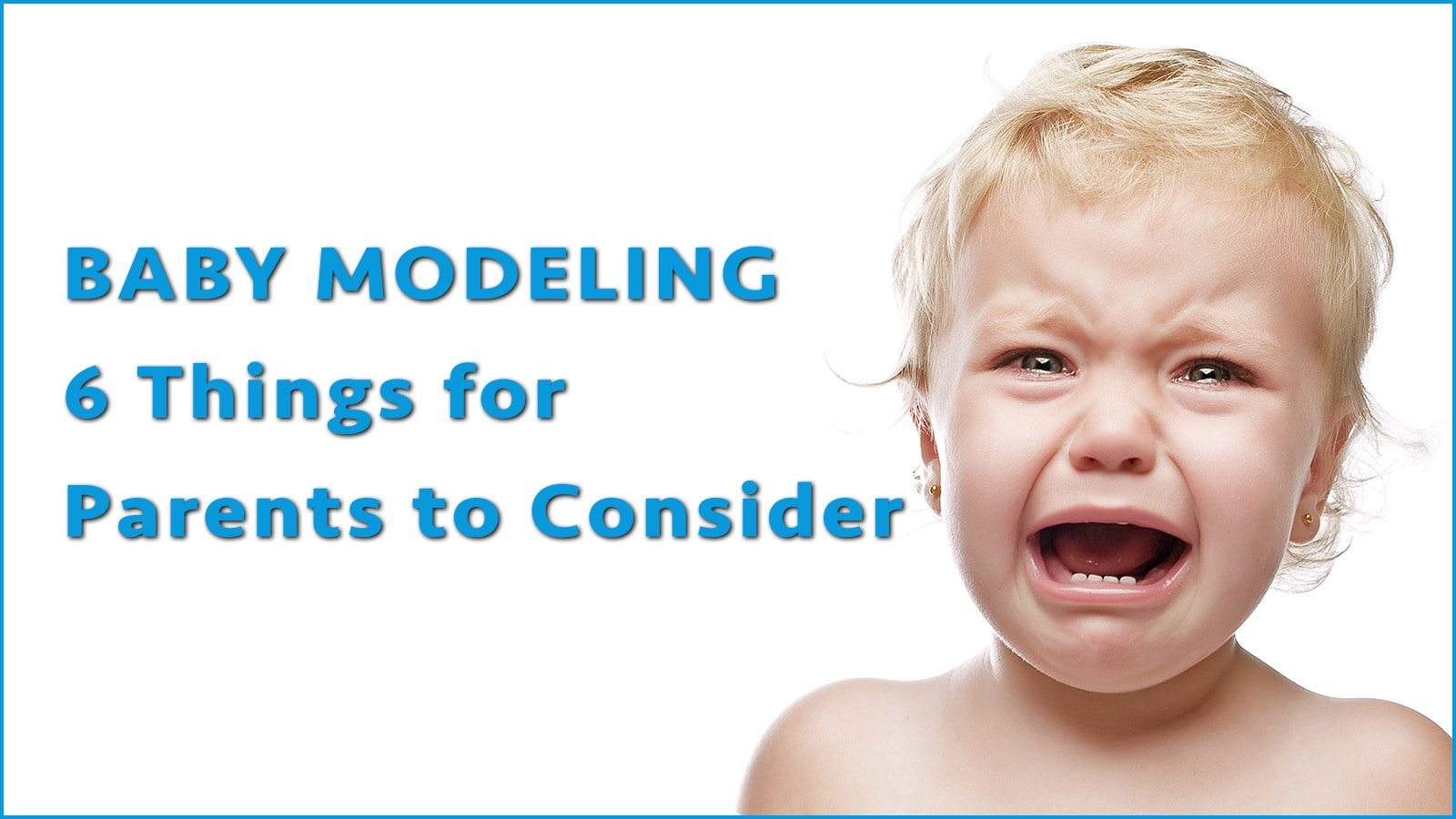Photo of Baby Modeling – 6 Things for Parents to Consider