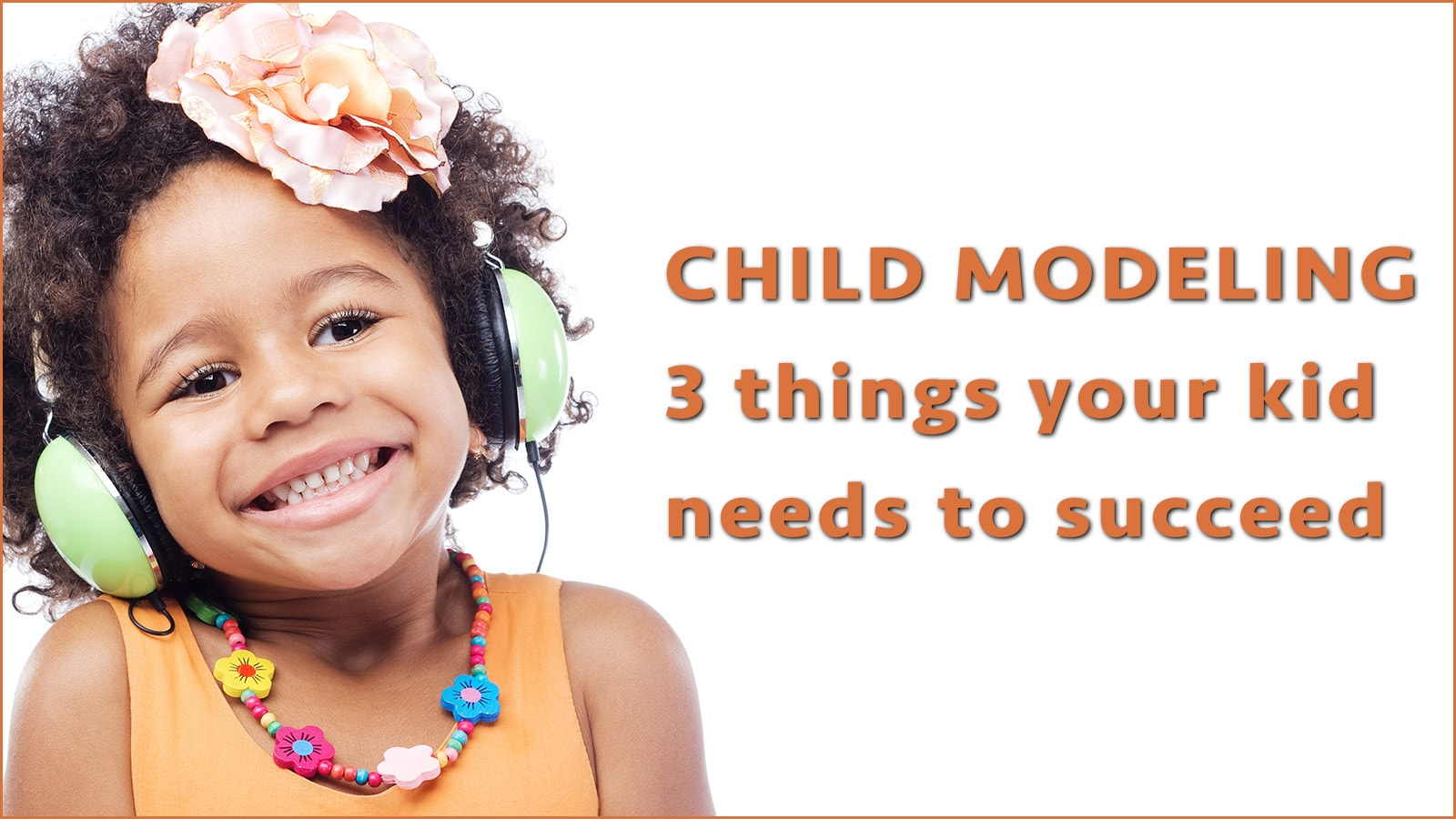 Photo of Child Modeling – 3 things your kid needs to succeed