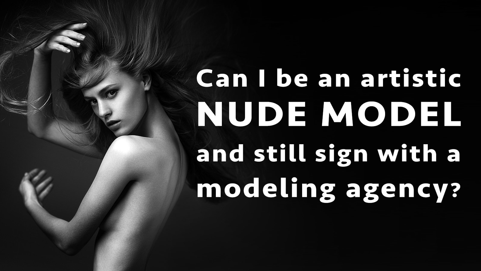 Photo of Can I be an artistic nude model if I want to sign with a modeling agency?
