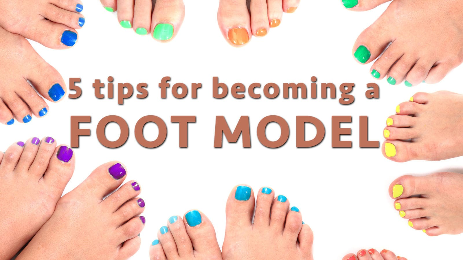 Photo of Five tips for becoming a Foot Model
