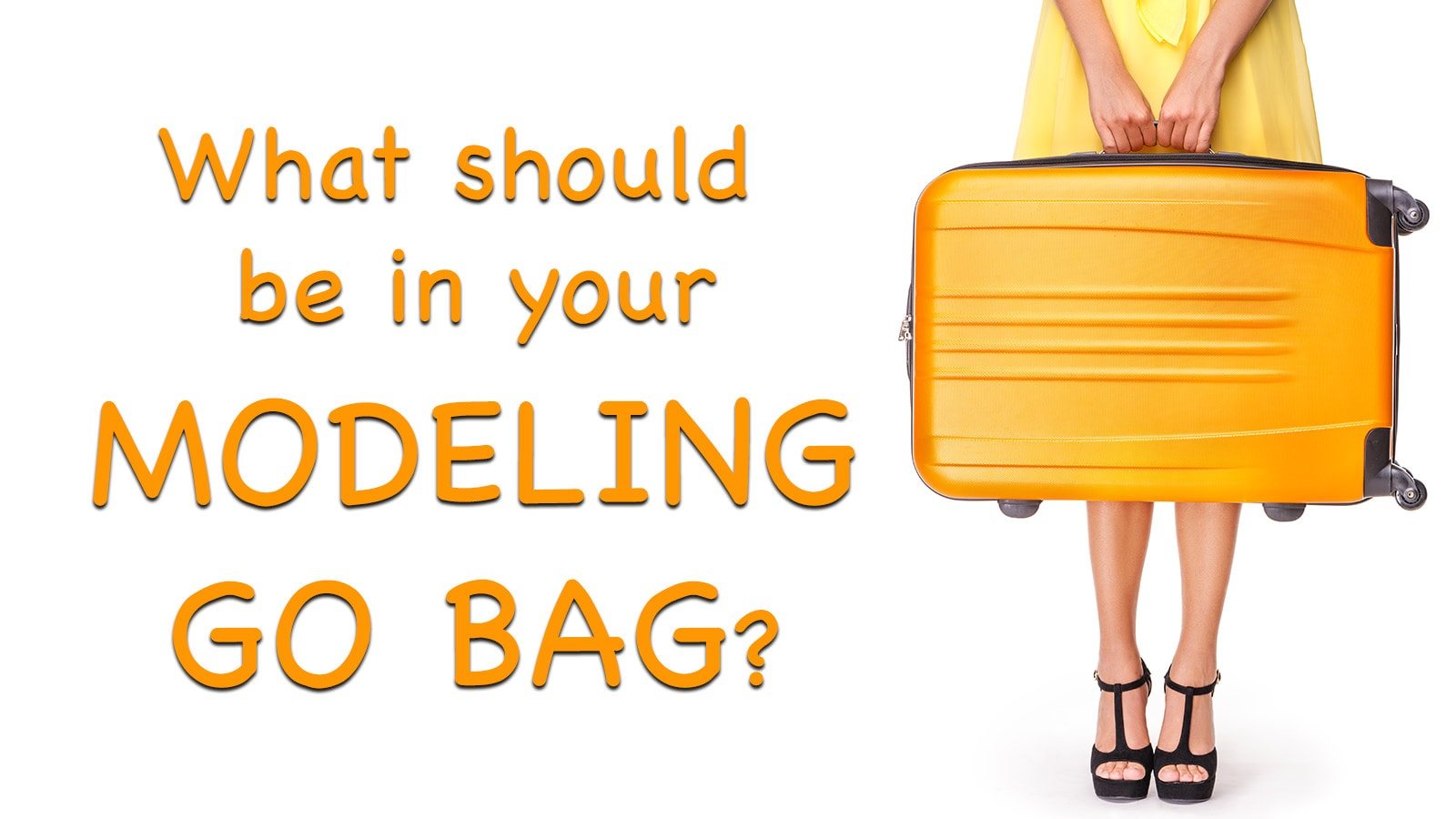 Photo of Is your Modeling GO Bag packed for a successful shoot?