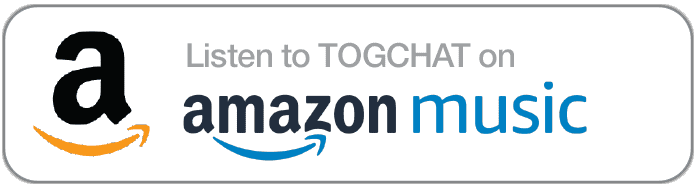 Listen to TOGCHAT on Amazon Podcasts