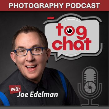 The TOGCHAT Photography Podcast with Joe Edelman