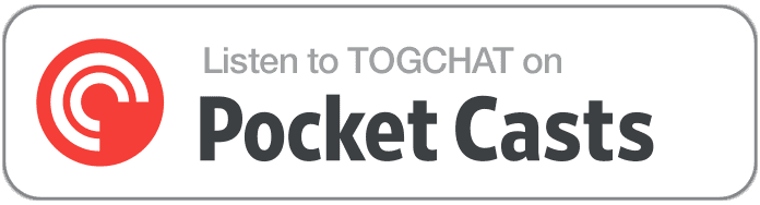 Listen to TOGCHAT on Podcast Casts