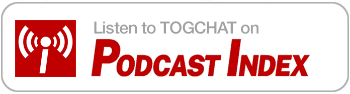 Listen to TOGCHAT on Podcast Index