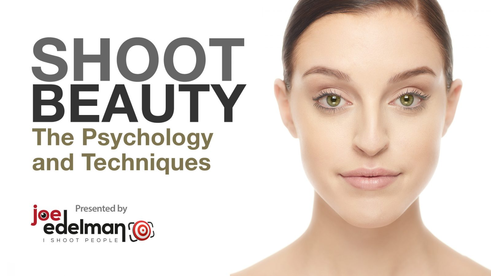 SHOOT BEAUTY: The Psychology and Techniques